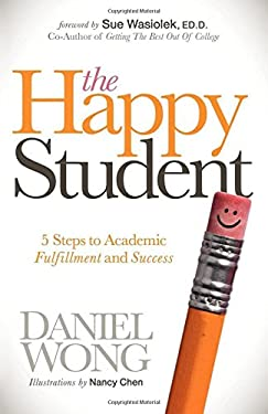 The Happy Student: 5 Steps to Academic Fulfillment and Success 9781614481270