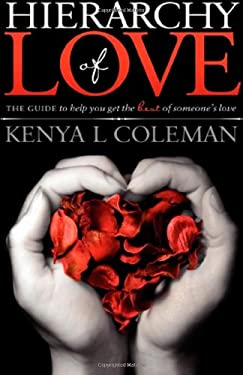 Hierarchy of Love: The Guide to Help You Get the Best of Someone's Love 9781614481317