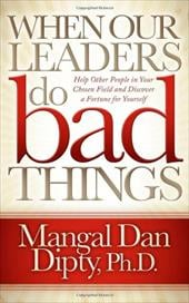 When Our Leaders Do Bad Things: Help Other People in Your Chosen Field and Discover a Fortune for Yourself 16171754