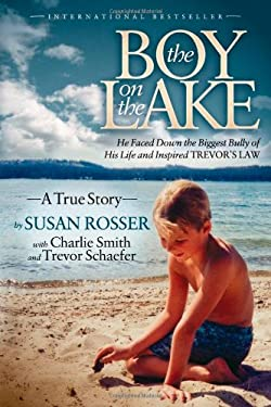 The Boy on the Lake: He Faced Down the Biggest Bully of His Life and Inspired Trevor's Law 9781614483335