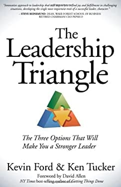 The Leadership Triangle: The Three Options That Will Make You a Stronger Leader