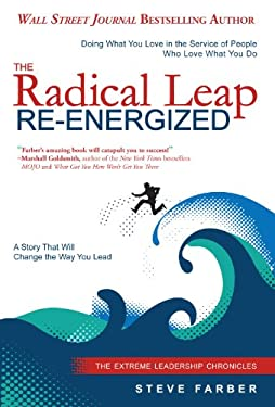 The Radical Leap Re-Energized: Doing What You Love in the Service of People Who Love What You Do 9781614660149