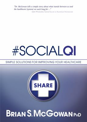 #Socialqi: Simple Solutions for Improving Your Healthcare 9781614660408
