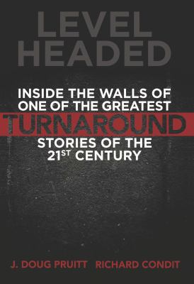 Level Headed: Inside the Walls of One of the Greatest Turnaround Stories of the 21st Century 9781614660422