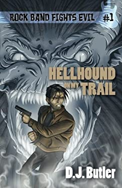 Hellhound on My Trail (Rock Band Fights Evil) (Volume 1)