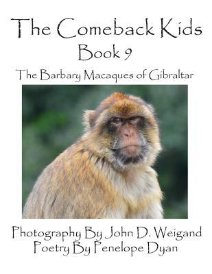 The Comeback Kids -- Book 9 -- The Barbary Macaques of Gibraltar 9781614770367
