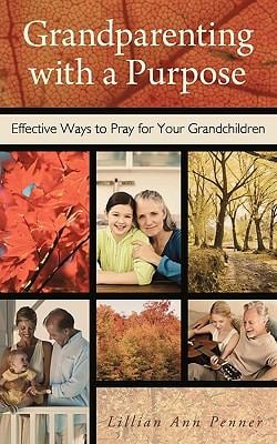 Grandparenting with a Purpose 9781615076116