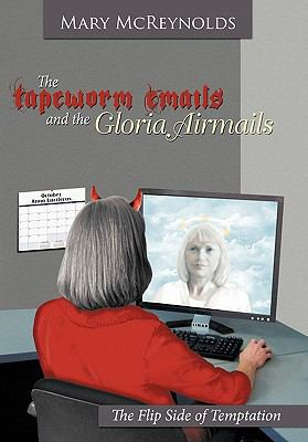The Tapeworm Emails and the Gloria Airmails: The Flip Side of Temptation 9781615076611