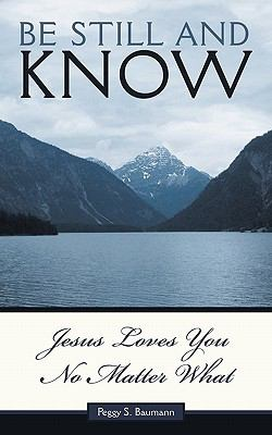 Be Still and Know: Jesus Loves You No Matter What