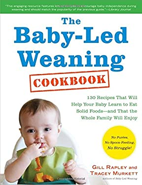 The Baby-Led Weaning Cookbook 9781615190300