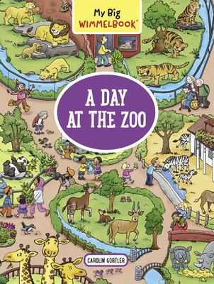 My Big WimmelbookA Day at the Zoo