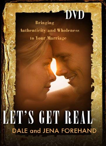 Let's Get Real DVD: Bringing Authenticity and Wholeness to Your Marriage 9781615217212
