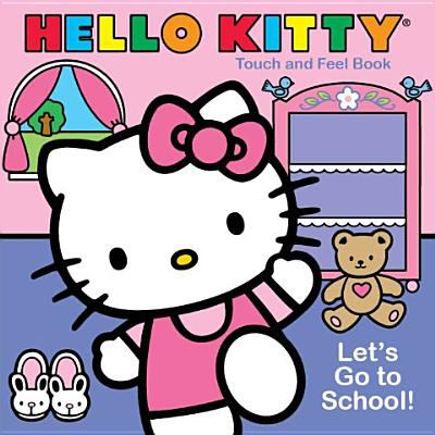 Hello Kitty - Let's Go to School 9781615246151