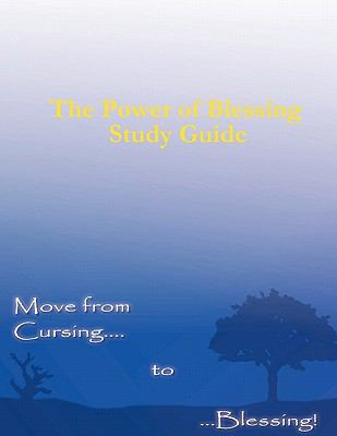 The Power of Blessing Study Guide 9781615290192