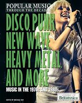 Disco, Punk, New Wave, Heavy Metal, and More: Music in the 1970s and 1980s (Popular Music Through the Decades) 22836210