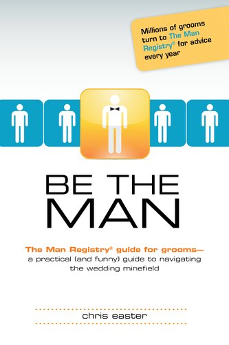 Be the Man: The Man Registry? Guide for Grooms 9781615641314