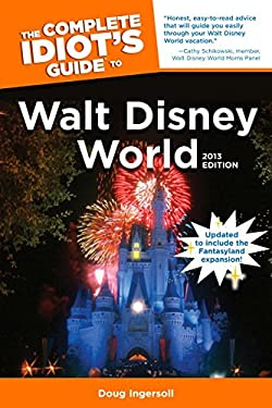 The Complete Idiot's Guide to Walt Disney World, 2013 Edition 9781615642519