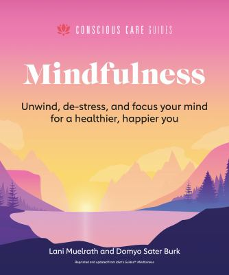 Mindfulness: Relax, De-Stress, and Focus Your Mind for a Healthier, Happier You (Conscious Care Guides)
