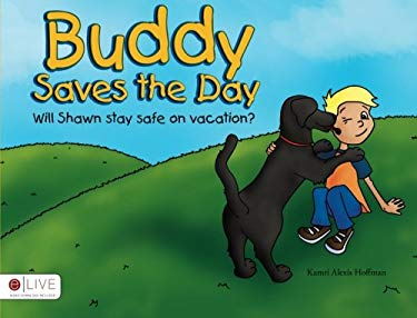 Buddy Saves the Day: Will Shawn Stay Safe on Vacation? 9781615668229