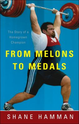 From Melons to Medals: The Story of a Homegrown Champion 9781615669400