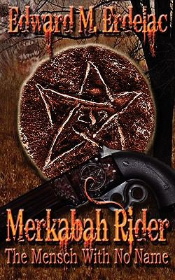 Merkabah Rider: The Mensch with No Name 9781615721900