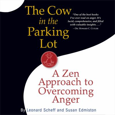 The Cow in the Parking Lot: A Zen Approach to Overcoming Anger 9781615731145