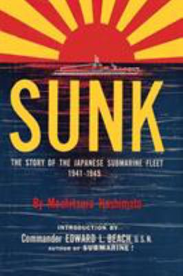 Sunk: The Story of the Japanese Submarine Fleet, 1941-1945 9781615775811