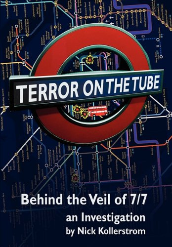 Terror on the Tube: Behind the Veil of 7/7, an Investigation - 3rd Ed. 9781615777372