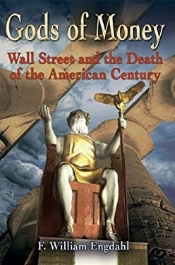 Gods of Money: Wall Street and the Death of the American Century 9781615778058