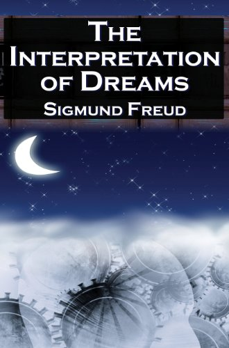 The Interpretation of Dreams: Sigmund Freud's Seminal Study on Psychological Dream Analysis 9781615890040