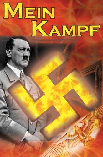 Mein Kampf: Adolf Hitler's Autobiography and Political Manifesto, Nazi Agenda Prior to World War II, the Third Reich, Aka My Strug 9781615890217