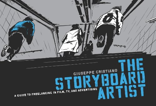 The Storyboard Artist: A Guide to Freelancing in Film, TV, and Advertising 9781615930838