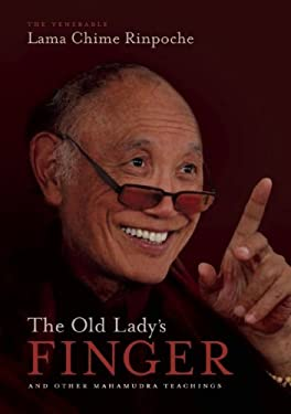 The Old Lady's Finger and Other Mahamudra Teachings 9781615931163