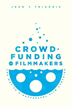 Crowdfunding for Filmmakers: The Way to a Successful Film Campaign