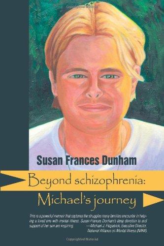 Beyond Schizophrenia: Michael's Journey 9781615990351