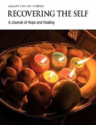 Recovering the Self: A Journal of Hope and Healing (Vol. III, No. 1) 9781615990740