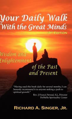 Your Daily Walk with the Great Minds: Wisdom and Enlightenment of the Past and Present (3rd Edition) 9781615990771