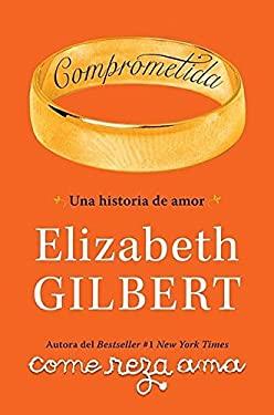 Comprometida: Una Historia de Amor = Engaged 9781616050764