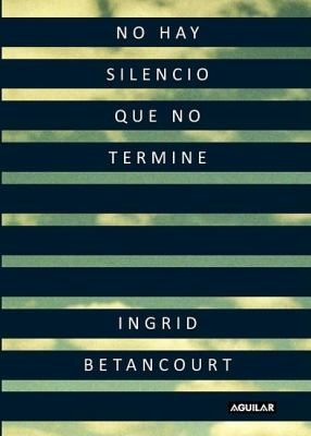 No Hay Silencio Que No Termine = Even Silence Has an End 9781616052430