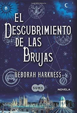 El Descubrimiento de las Brujas = A Discovery of Witches 9781616055134