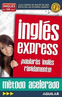 Ingles Express: Hablaras Ingles Rapidamente! 9781616058401