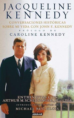Jacqueline Kennedy: Conversaciones Historicas Sobre Mi Vida Con John F. Kennedy = Jacqueline Kennedy 9781616058982