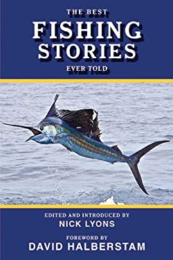 The Best Fishing Stories Ever Told 9781616080563