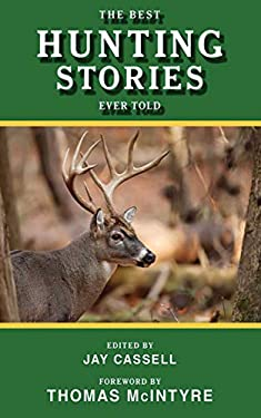 The Best Hunting Stories Ever Told 9781616080570