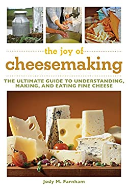 The Joy of Cheesemaking 9781616080600