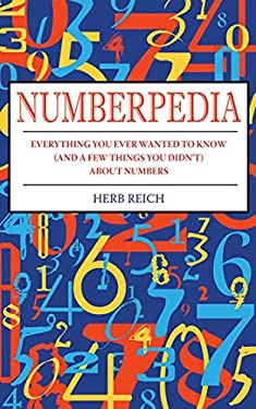 Numberpedia: Everything You Ever Wanted to Know (and a Few Things You Didn't) about Numbers 9781616080846