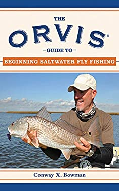 The Orvis Guide to Beginning Saltwater Fly Fishing: 101 Tips for the Absolute Beginner 9781616080907