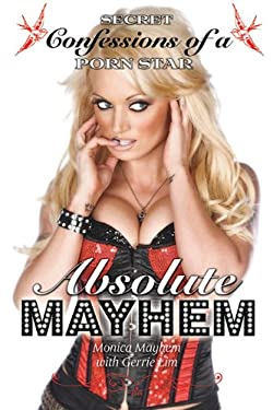 Absolute Mayhem: Secret Confessions of a Porn Star 9781616080914