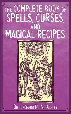 The Complete Book of Spells, Curses, and Magical Recipes 9781616080983