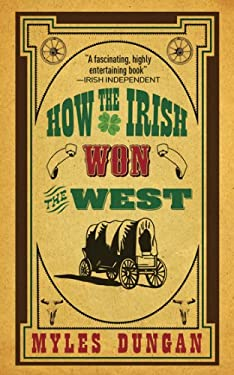 How the Irish Won the West 9781616081003